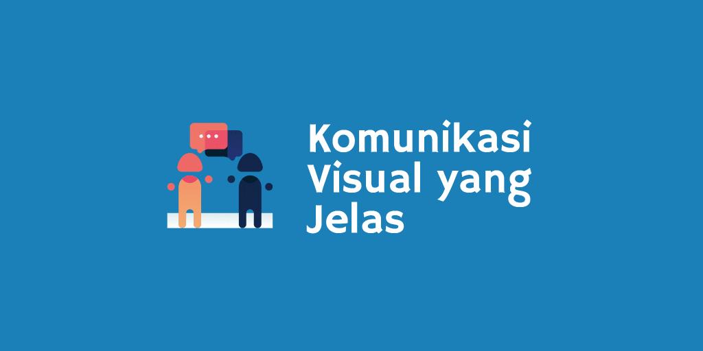 Komunikasi Visual yang Jelas