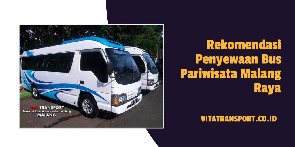 Rekomendasi Penyewaan Bus Pariwisata Malang Raya